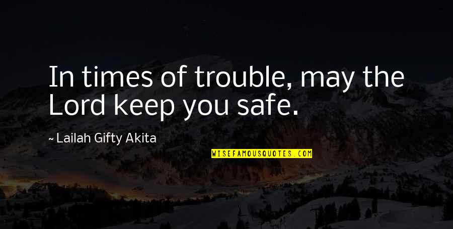 Hope In The Lord Quotes By Lailah Gifty Akita: In times of trouble, may the Lord keep