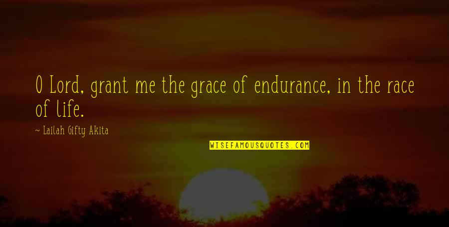 Hope In The Lord Quotes By Lailah Gifty Akita: O Lord, grant me the grace of endurance,