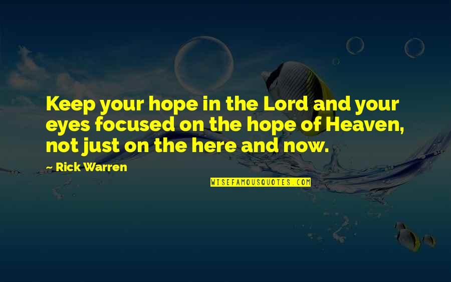 Hope In The Lord Quotes By Rick Warren: Keep your hope in the Lord and your