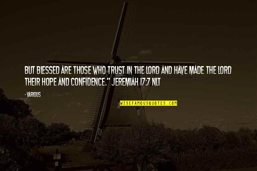 Hope In The Lord Quotes By Various: But blessed are those who trust in the