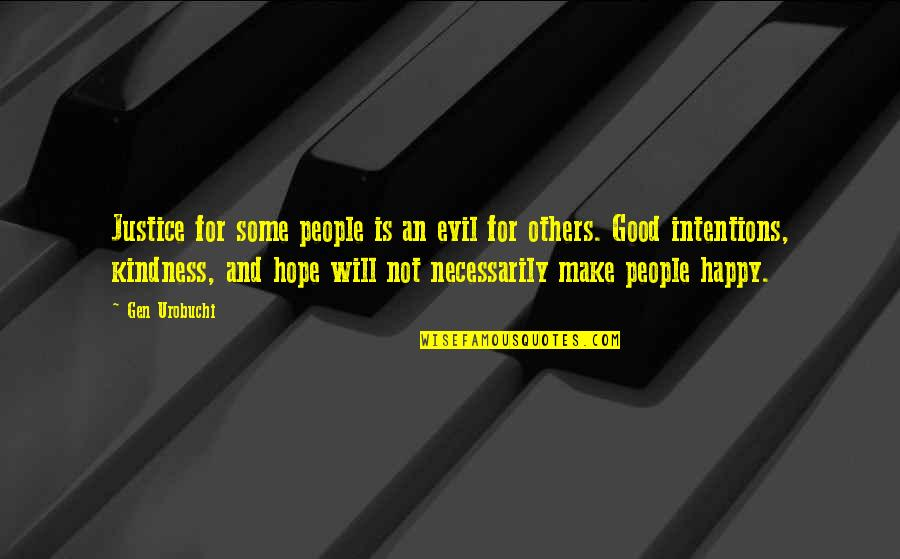 Hope Is For Quotes By Gen Urobuchi: Justice for some people is an evil for