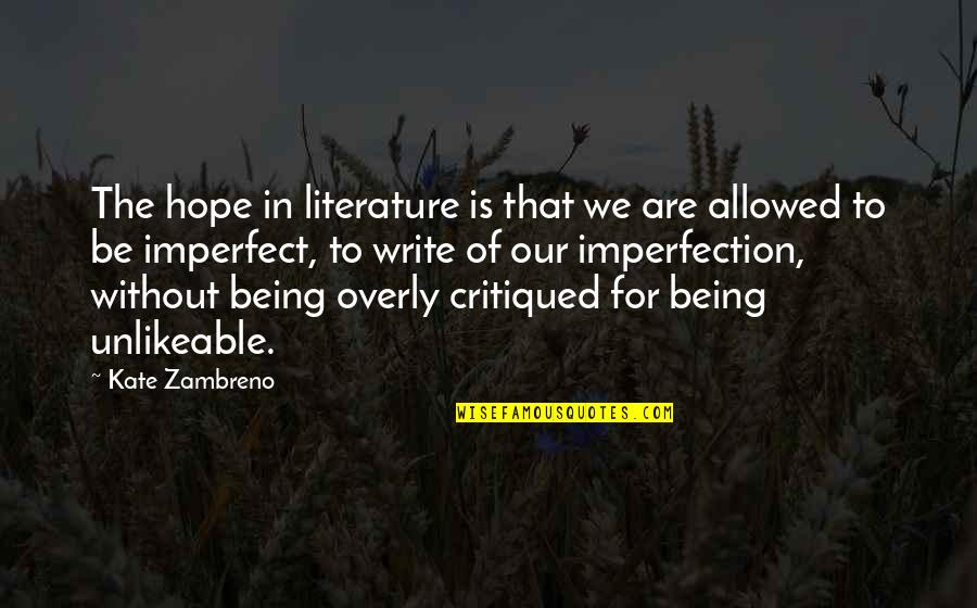 Hope Is For Quotes By Kate Zambreno: The hope in literature is that we are