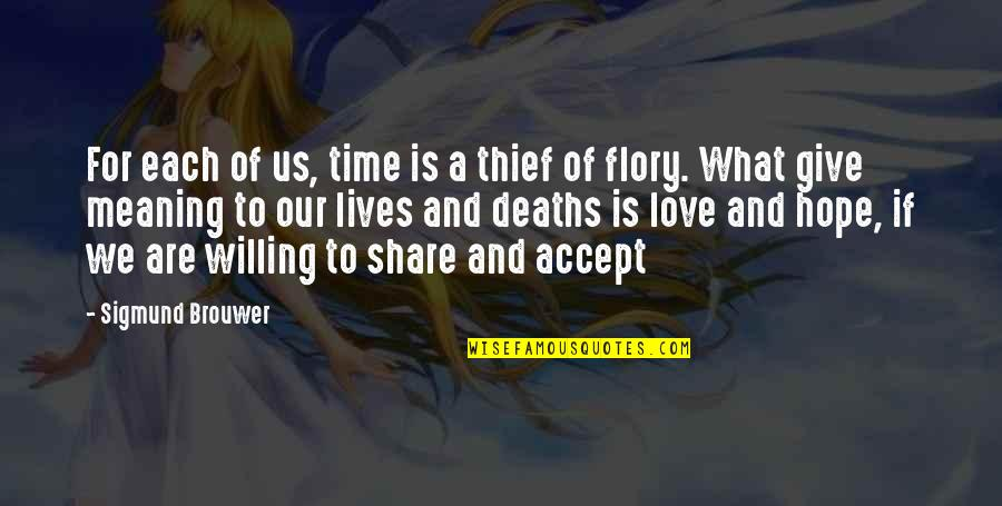 Hope Is For Quotes By Sigmund Brouwer: For each of us, time is a thief
