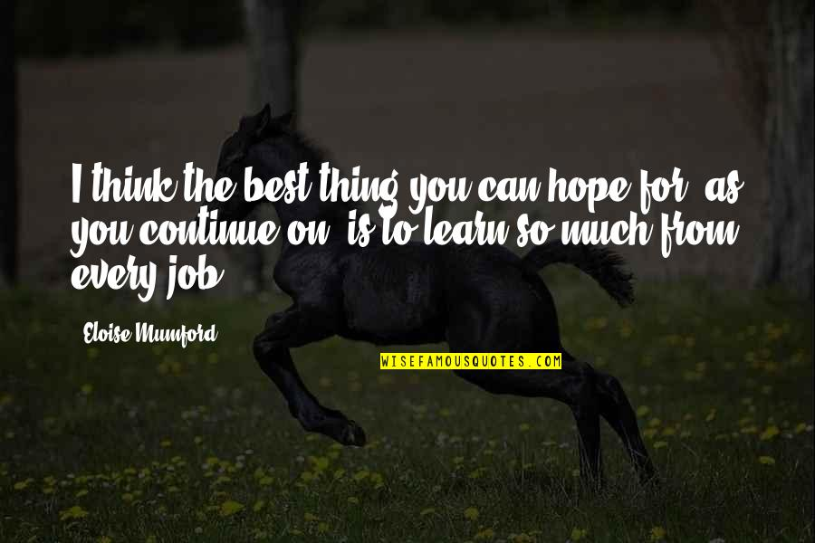 Hope The Best For You Quotes By Eloise Mumford: I think the best thing you can hope