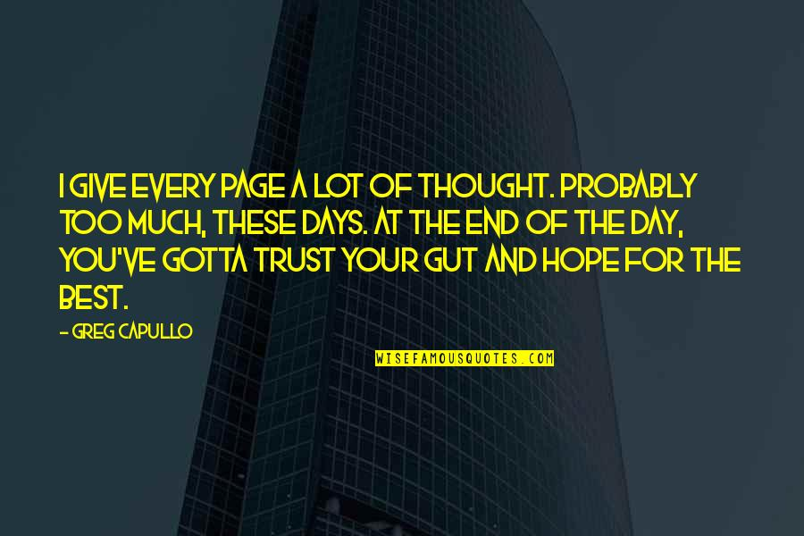 Hope The Best For You Quotes By Greg Capullo: I give every page a lot of thought.