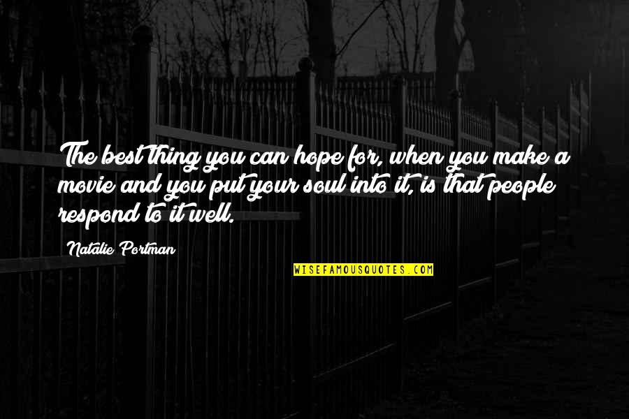 Hope The Best For You Quotes By Natalie Portman: The best thing you can hope for, when