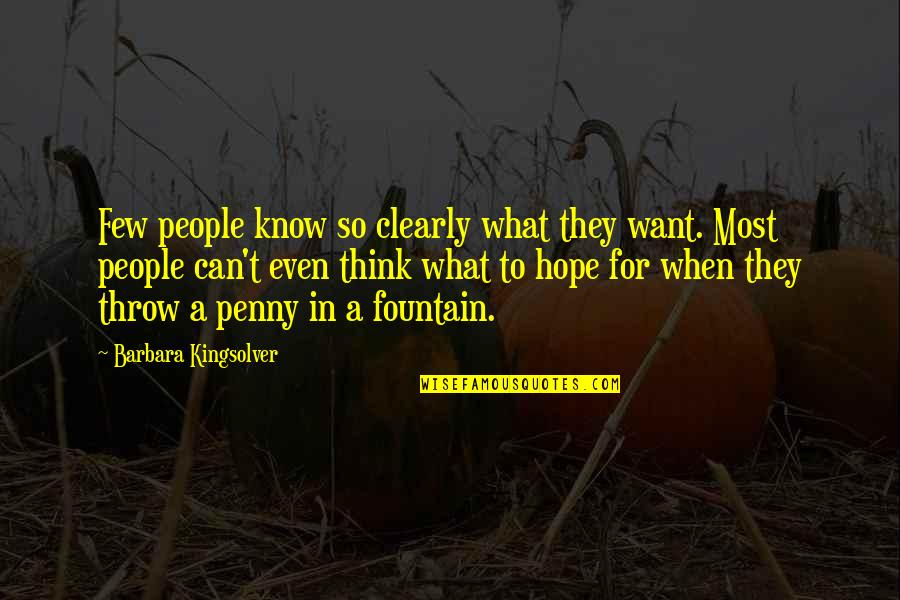 Hope To Quotes By Barbara Kingsolver: Few people know so clearly what they want.
