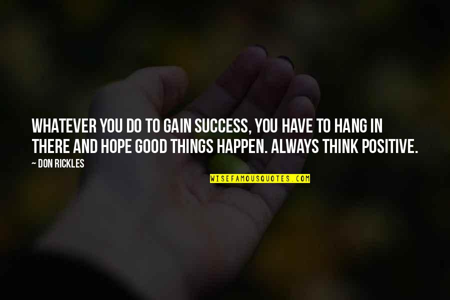 Hope To Quotes By Don Rickles: Whatever you do to gain success, you have