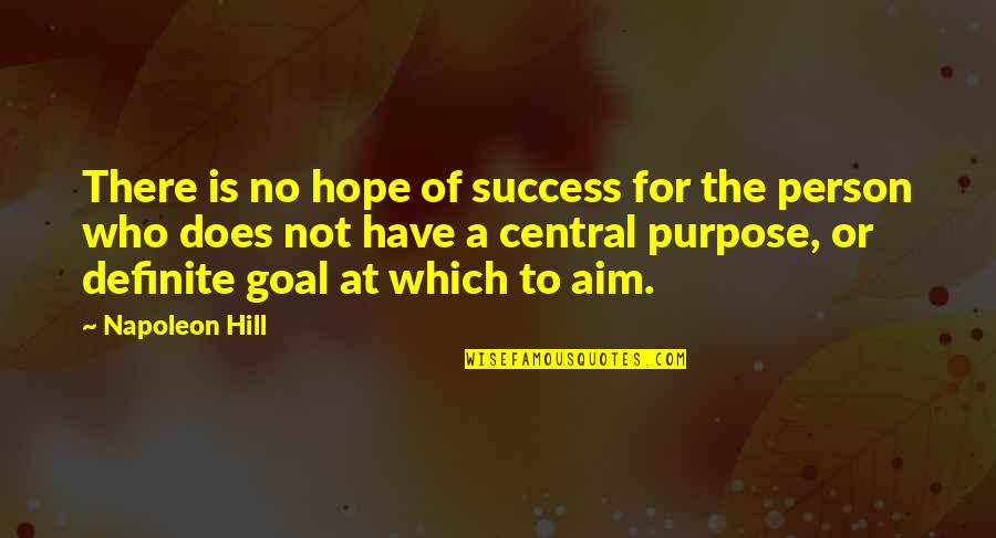 Hope To Quotes By Napoleon Hill: There is no hope of success for the