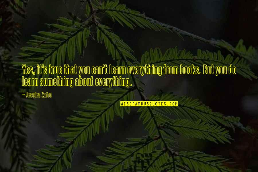 Hope Today Is A Good Day Quotes By Jessica Zafra: Yes, it's true that you can't learn everything