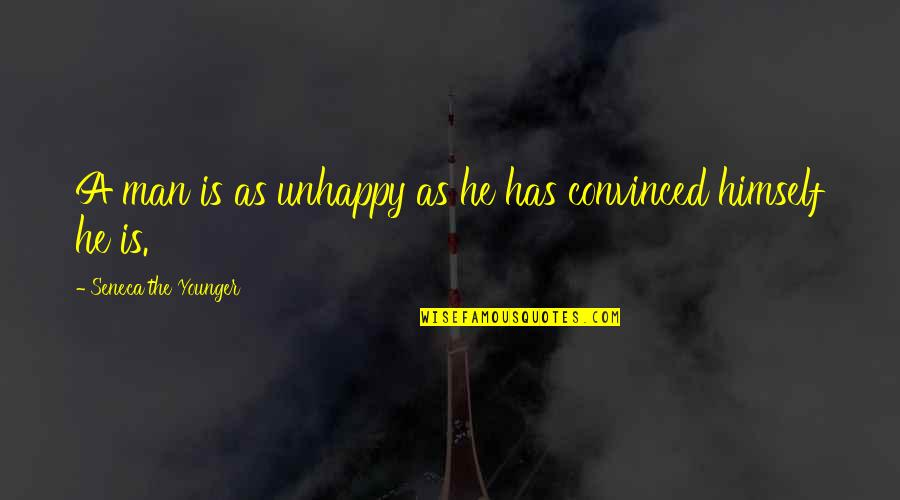 Hope Today Is A Good Day Quotes By Seneca The Younger: A man is as unhappy as he has