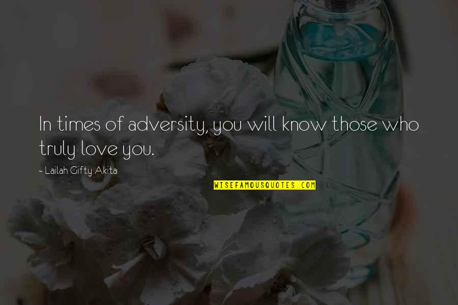 Hope You Know Quotes By Lailah Gifty Akita: In times of adversity, you will know those