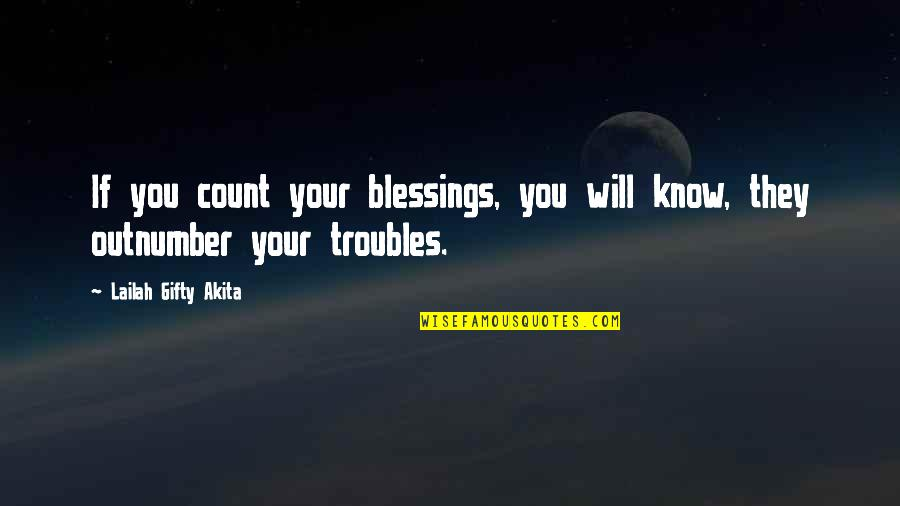 Hope You Know Quotes By Lailah Gifty Akita: If you count your blessings, you will know,