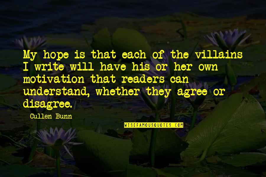 Hope You'll Understand Quotes By Cullen Bunn: My hope is that each of the villains