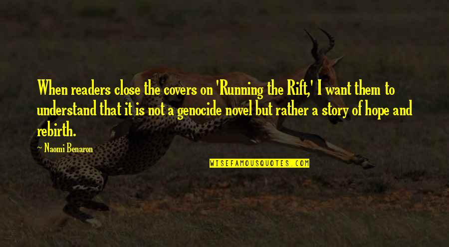 Hope You'll Understand Quotes By Naomi Benaron: When readers close the covers on 'Running the