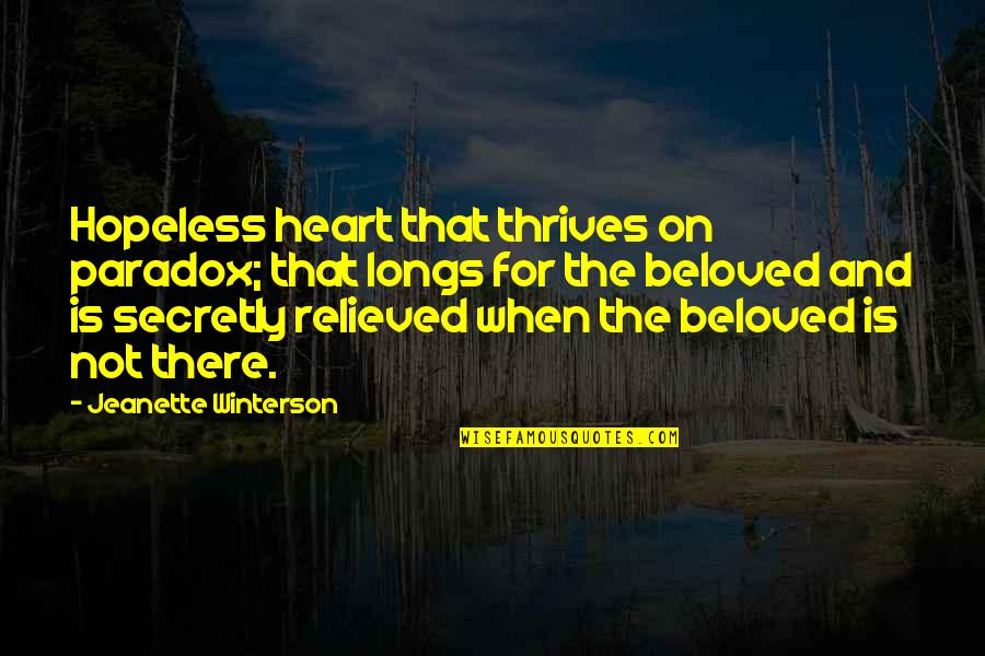 Hopeless Love Quotes By Jeanette Winterson: Hopeless heart that thrives on paradox; that longs