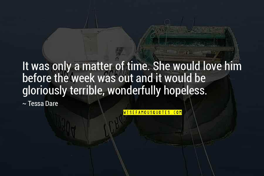 Hopeless Love Quotes By Tessa Dare: It was only a matter of time. She