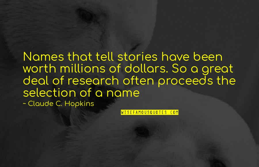 Hopkins Quotes By Claude C. Hopkins: Names that tell stories have been worth millions