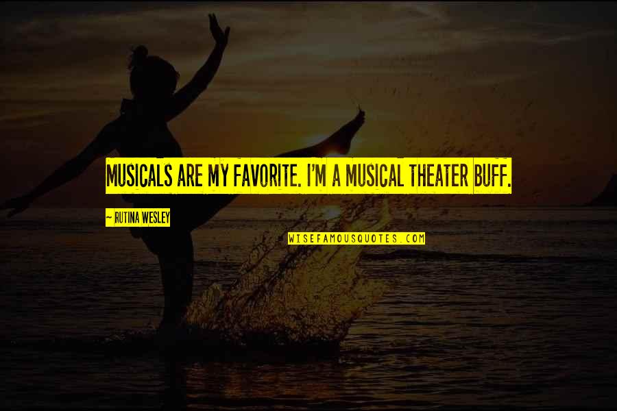 Hoppy Quotes By Rutina Wesley: Musicals are my favorite. I'm a musical theater