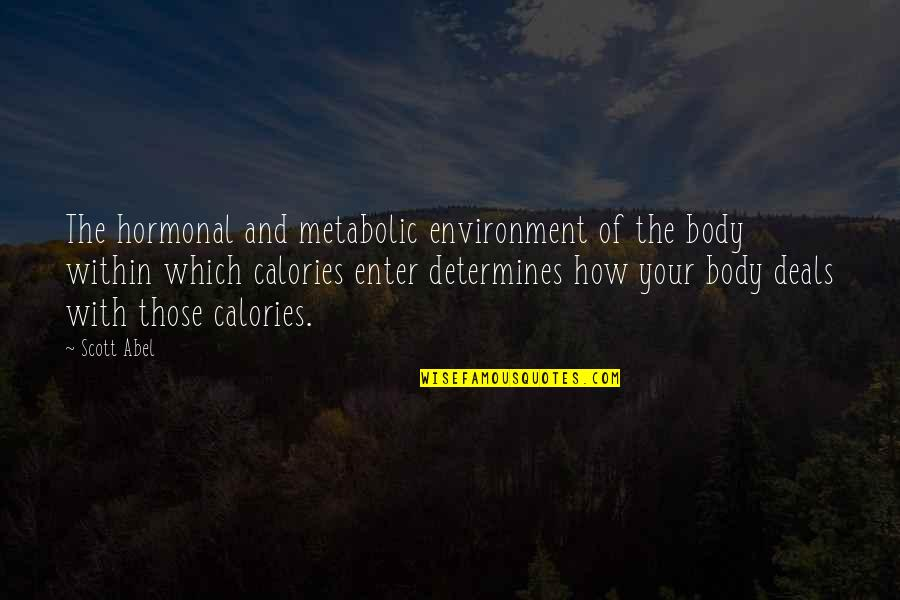 Hormonal Quotes By Scott Abel: The hormonal and metabolic environment of the body