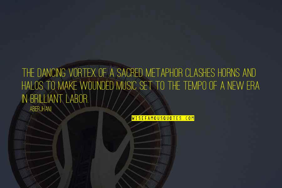 Horns Quotes By Aberjhani: The dancing vortex of a sacred metaphor clashes
