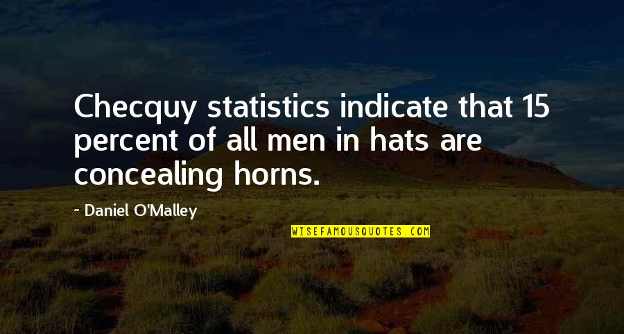 Horns Quotes By Daniel O'Malley: Checquy statistics indicate that 15 percent of all