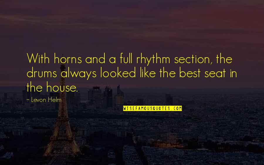 Horns Quotes By Levon Helm: With horns and a full rhythm section, the
