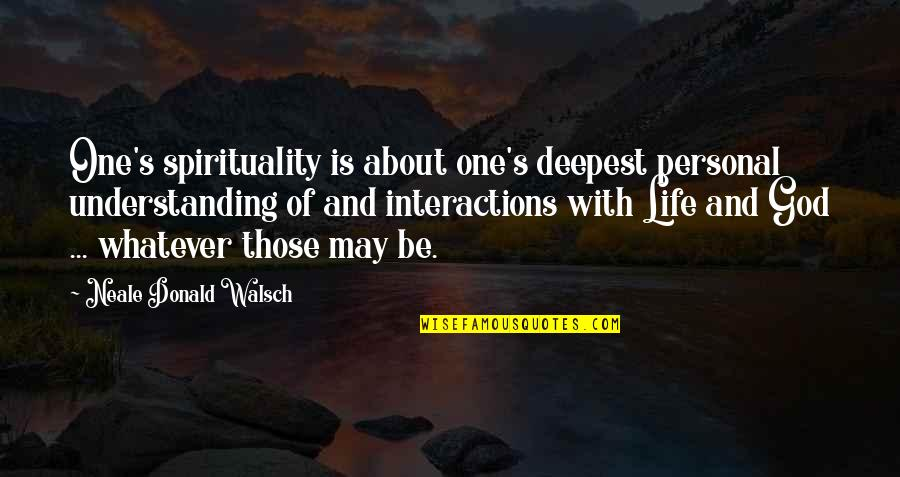 Horrible Bosses Jamie Foxx Quotes By Neale Donald Walsch: One's spirituality is about one's deepest personal understanding
