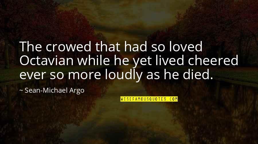 Horrible Bosses Jamie Foxx Quotes By Sean-Michael Argo: The crowed that had so loved Octavian while