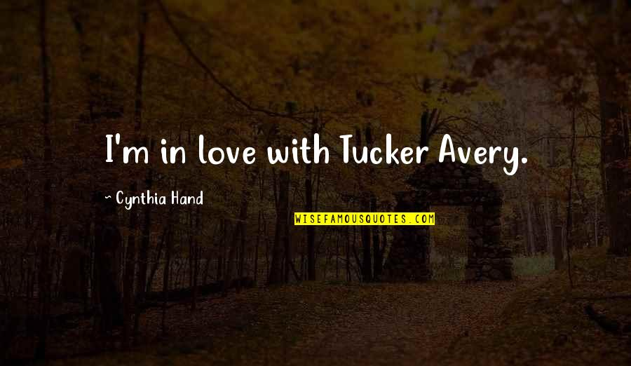 Horror And Beauty Quotes By Cynthia Hand: I'm in love with Tucker Avery.