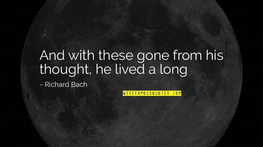 Horror And Beauty Quotes By Richard Bach: And with these gone from his thought, he