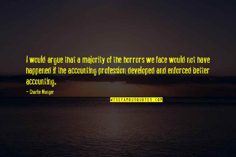 Horrors Quotes By Charlie Munger: I would argue that a majority of the