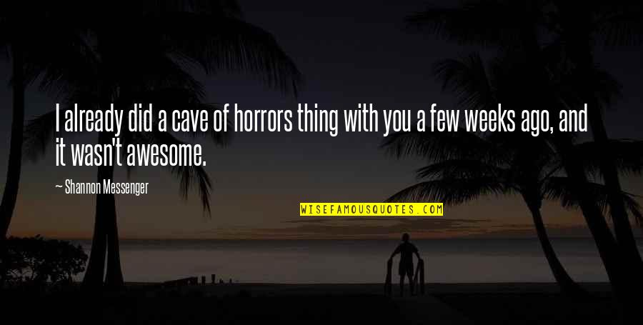 Horrors Quotes By Shannon Messenger: I already did a cave of horrors thing