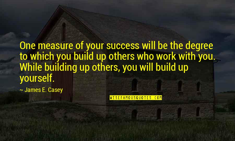 Horse Hunter/jumper Quotes By James E. Casey: One measure of your success will be the