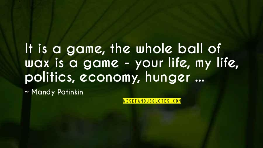 Horselover Quotes By Mandy Patinkin: It is a game, the whole ball of
