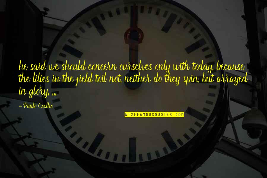 Horus Rising Quotes By Paulo Coelho: he said we should concern ourselves only with