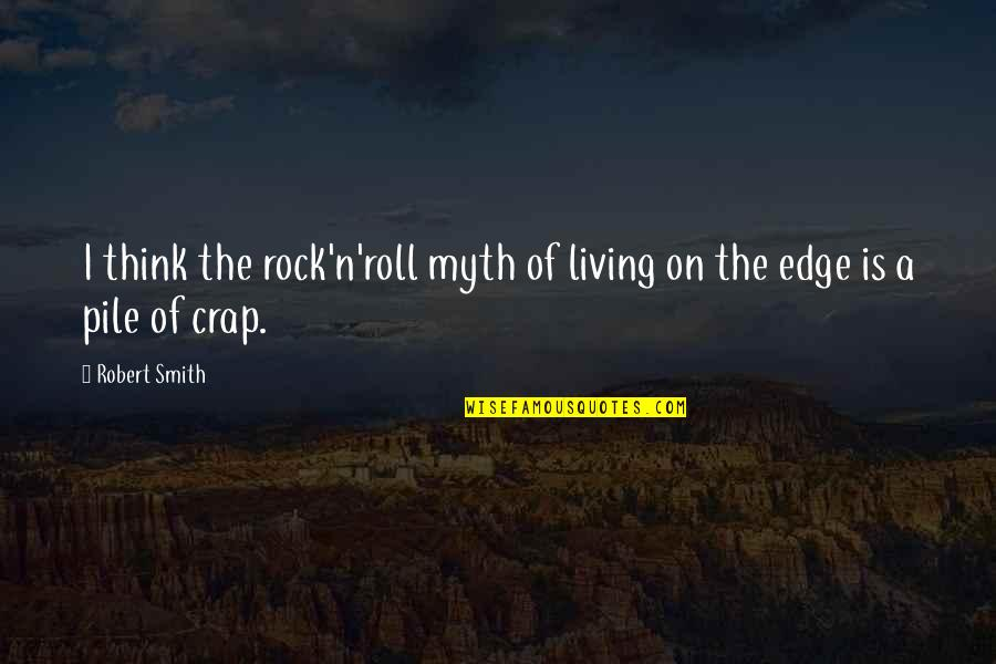 Horus Rising Quotes By Robert Smith: I think the rock'n'roll myth of living on