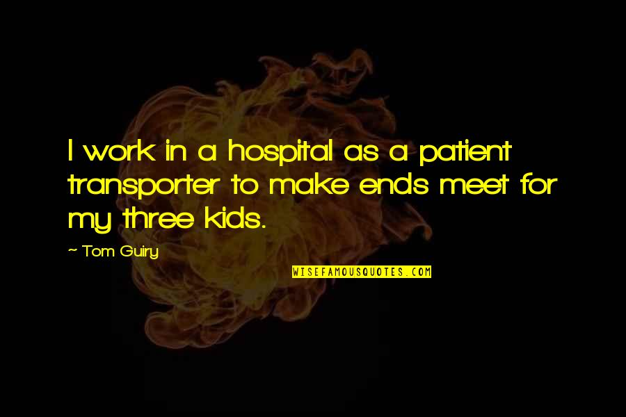 Hospital Quotes By Tom Guiry: I work in a hospital as a patient
