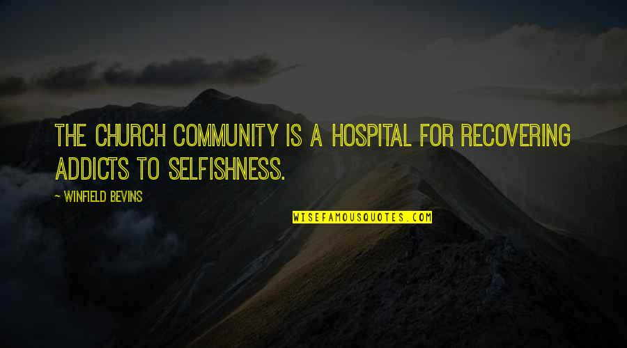 Hospital Quotes By Winfield Bevins: the church community is a hospital for recovering