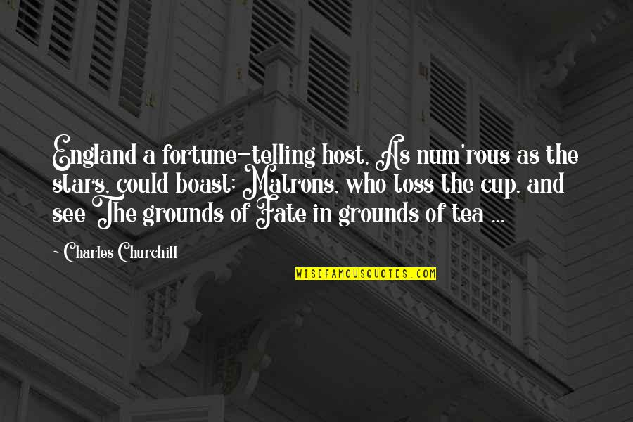 Host Quotes By Charles Churchill: England a fortune-telling host, As num'rous as the