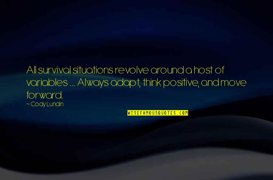 Host Quotes By Cody Lundin: All survival situations revolve around a host of