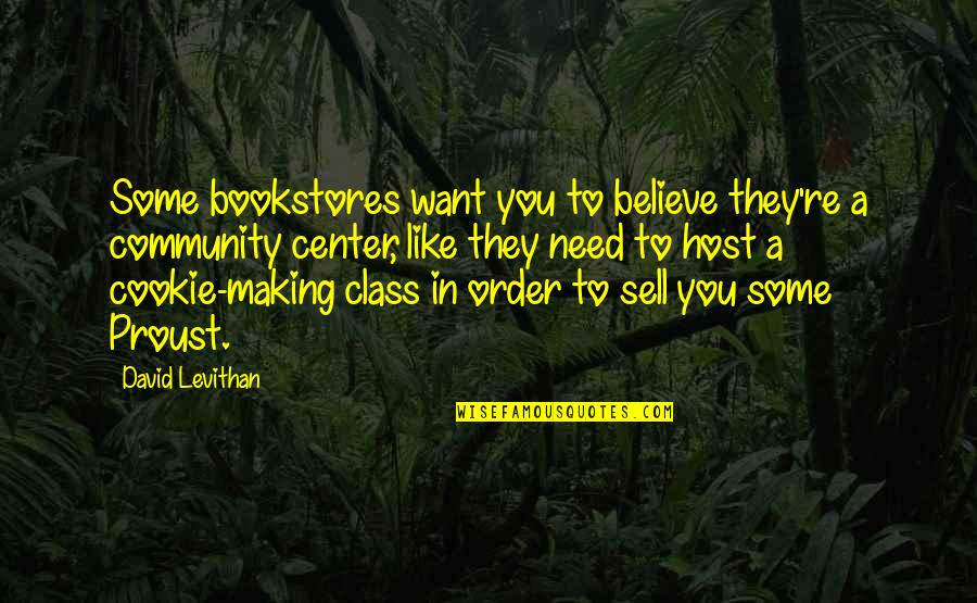 Host Quotes By David Levithan: Some bookstores want you to believe they're a