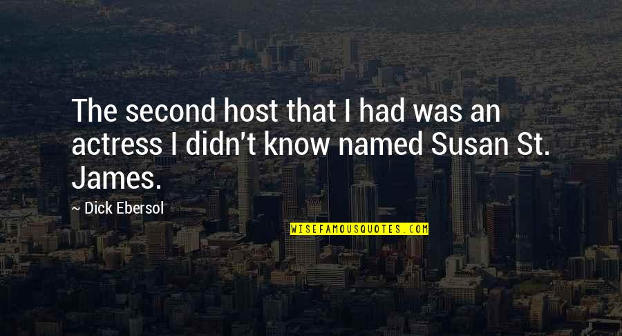 Host Quotes By Dick Ebersol: The second host that I had was an