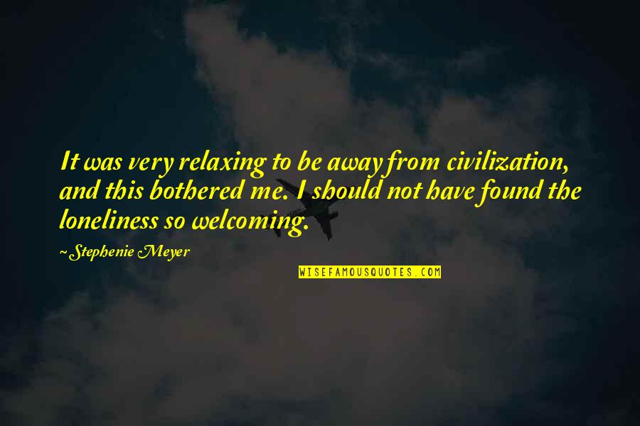 Host Quotes By Stephenie Meyer: It was very relaxing to be away from