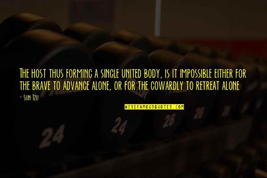 Host Quotes By Sun Tzu: The host thus forming a single united body,