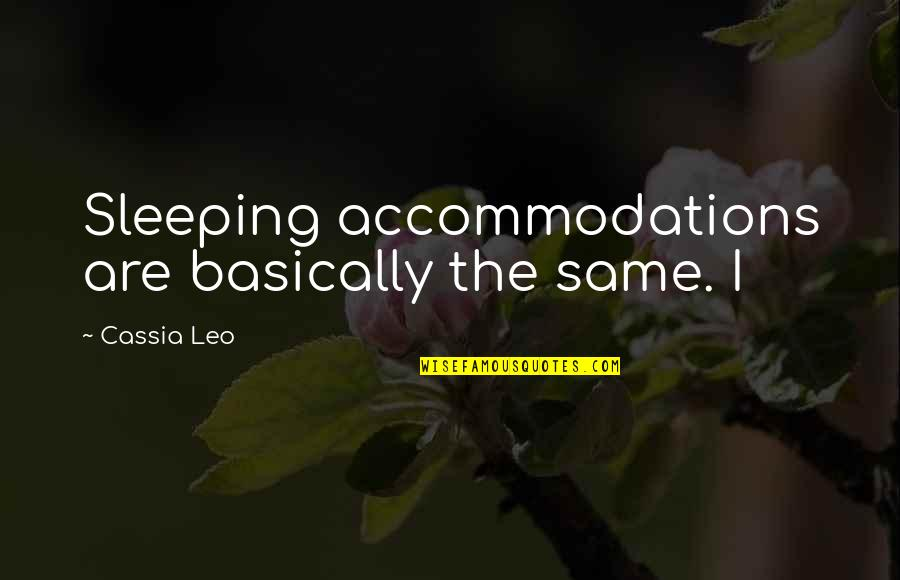Hostel Mates Quotes By Cassia Leo: Sleeping accommodations are basically the same. I