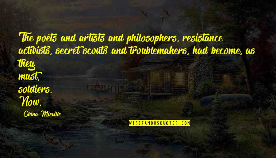Hot Abs Quotes By China Mieville: The poets and artists and philosophers, resistance activists,