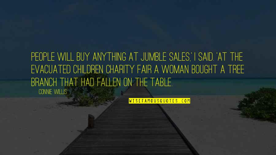 Hot Abs Quotes By Connie Willis: People will buy anything at jumble sales,' I