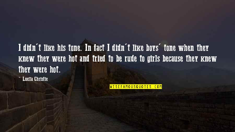 Hot Love Quotes By Luella Christie: I didn't like his tone. In fact I