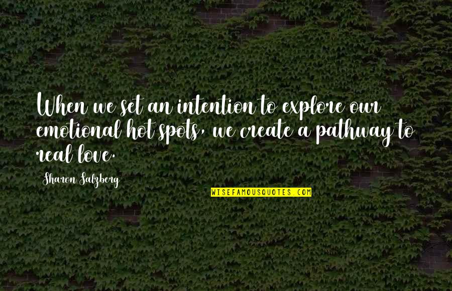 Hot Love Quotes By Sharon Salzberg: When we set an intention to explore our